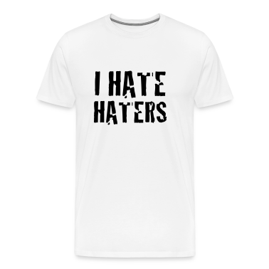 i hate haters T-Shirts