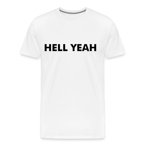 Hell Yeah - Men's Premium T-Shirt