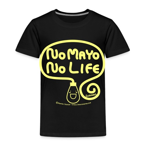 No Mayo No Life - Toddler Premium T-Shirt