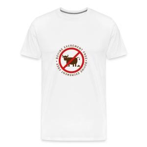 Bovine Excrement Free = No Bull S*** - Men's Premium T-Shirt