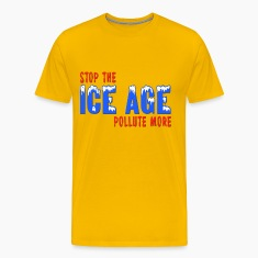 Stop The Ice Age Pollute More T-Shirts