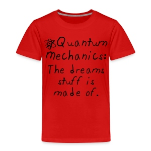 Quantum Kids - Toddler Premium T-Shirt