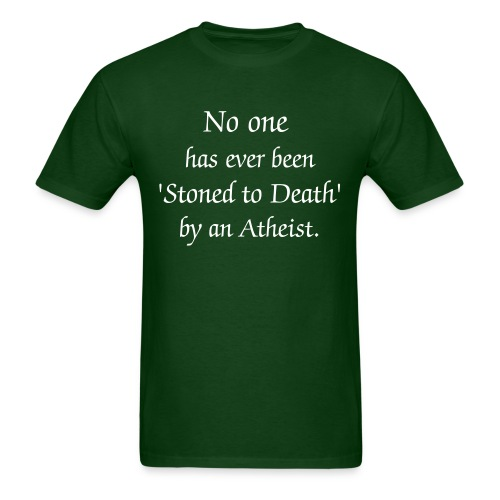 No one... Stoned by Atheist Quote T-Shirt - Men's T-Shirt