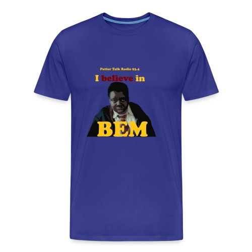 PTR: I believe in Bem - Men's Premium T-Shirt