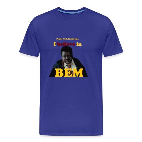 PTR: I believe in Bem - Men's Premium T-Shirt