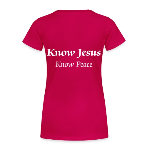 No Jesus No Peace...Know Jesus Know Peace - Women's Premium T-Shirt