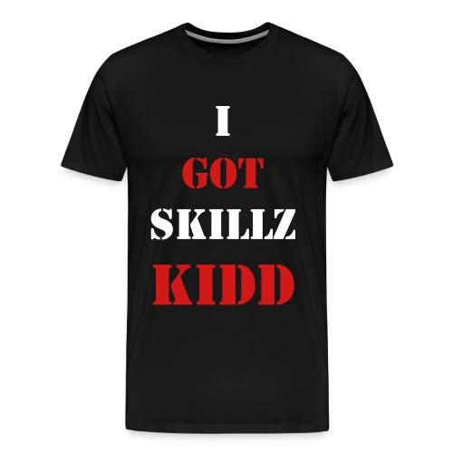 I GOT SKILLZ KIDD - Men's Premium T-Shirt