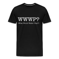 T-Shirts ~ Men's Premium T-Shirt ~ What Would Walter Play? 3XL t-shirt