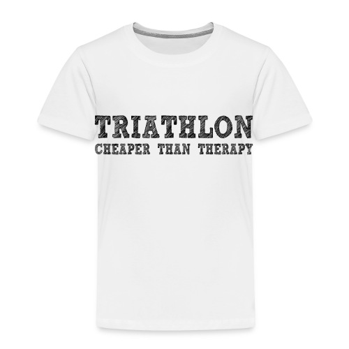 Triathlon - Cheaper Than Therapy Toddler T-Shirt - Toddler Premium T-Shirt