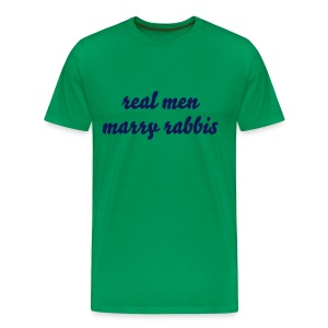RealMenMarryRabbis - green - men's sizes - Men's Premium T-Shirt