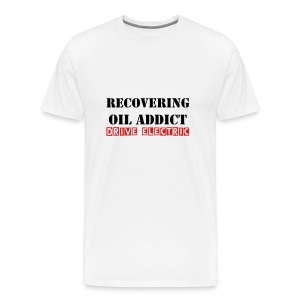 Recovering Oil Addict - Men's Premium T-Shirt