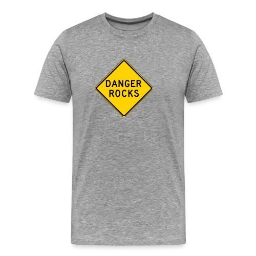 Danger Rocks Warning Sign T-Shirt - Men's Premium T-Shirt