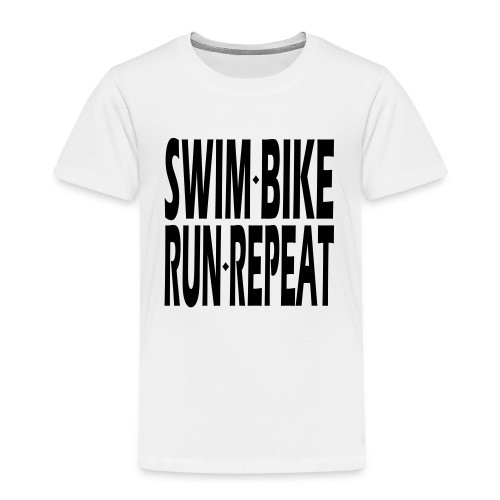 Swim Bike Run Repeat - Toddler Premium T-Shirt