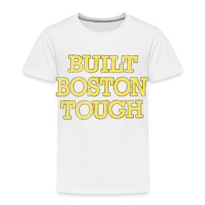 Boston Tough - Toddler Premium T-Shirt