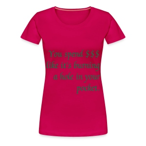 $$ in your pocket - plus size - Women's Premium T-Shirt