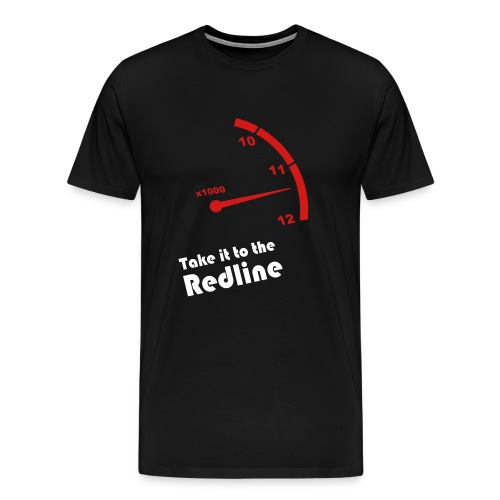 Take it to the redline - Men's Premium T-Shirt