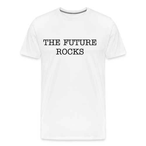 The Future Rocks- Men's Normal Tee - Men's Premium T-Shirt