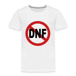 No DNF - Toddler Premium T-Shirt