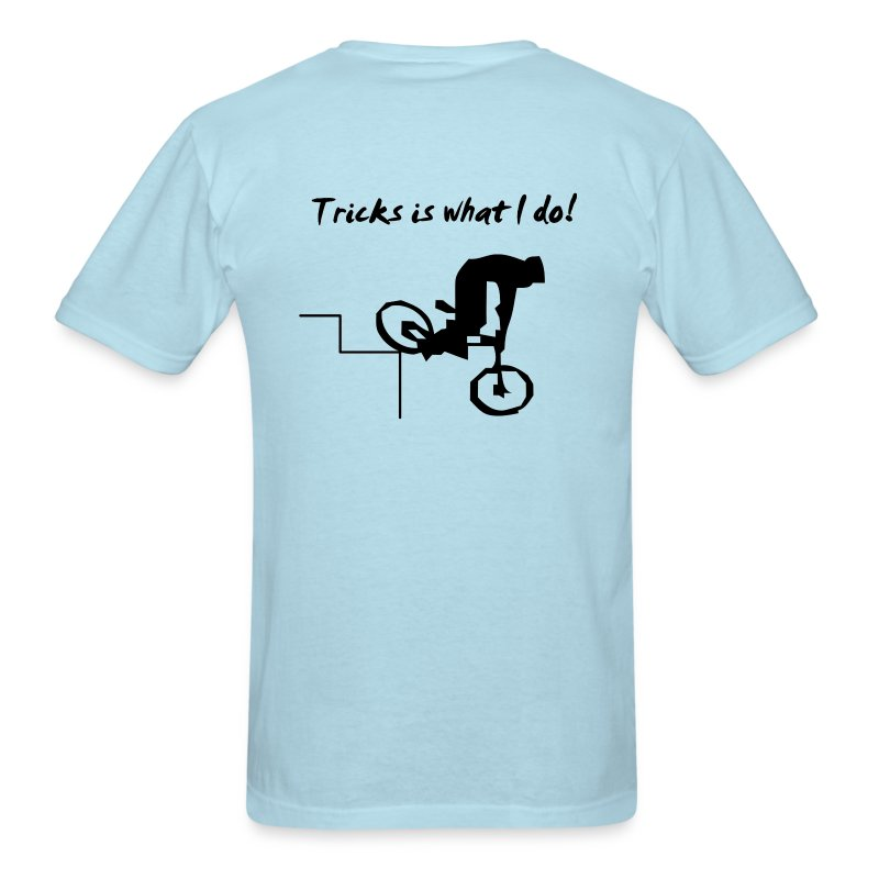 BMX Trial Bike T-shirt - Tricks Is What I Do - Light Blue - Men's T-Shirt