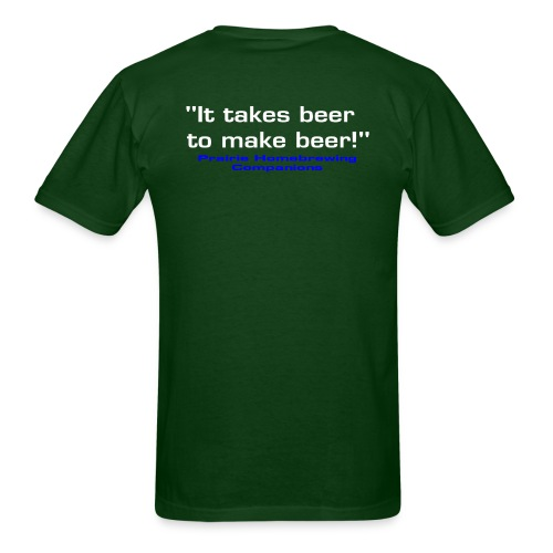 White Logo and It Takes Beer PHC Shirt - Men's T-Shirt