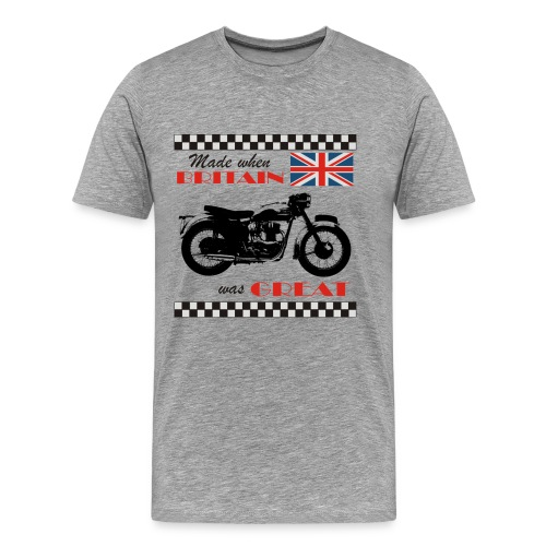 Made when Britain was Great - Bonneville - Men's Premium T-Shirt
