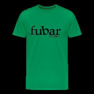 T-Shirts ~ Men's Premium T-Shirt ~ Men's Green T - fubar Recycle