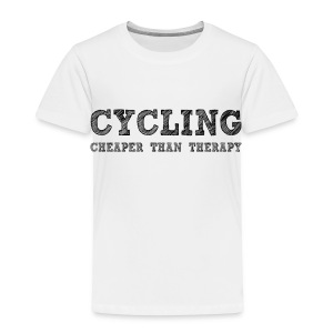 Cycling - Cheaper Than Therapy - Toddler Premium T-Shirt