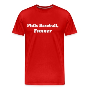 Phils Baseball, Funner - Men's Premium T-Shirt