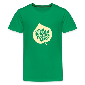 What Would Nature Do? - Kids - Kids' Premium T-Shirt