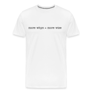 T-Shirts ~ Men's Premium T-Shirt ~ more wise