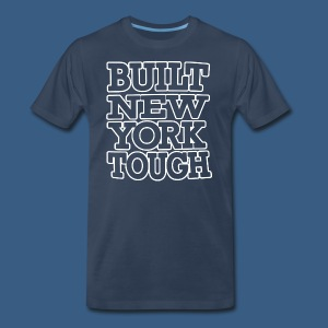 Built New York Tough - Men's Premium T-Shirt