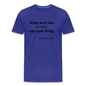 Greg and Lou present Lou and Greg - Men's Premium T-Shirt