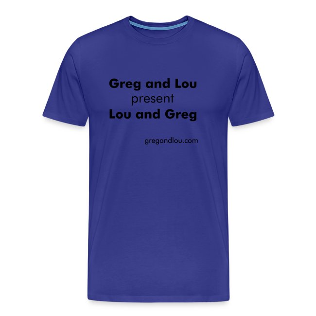 Greg and Lou present Lou and Greg