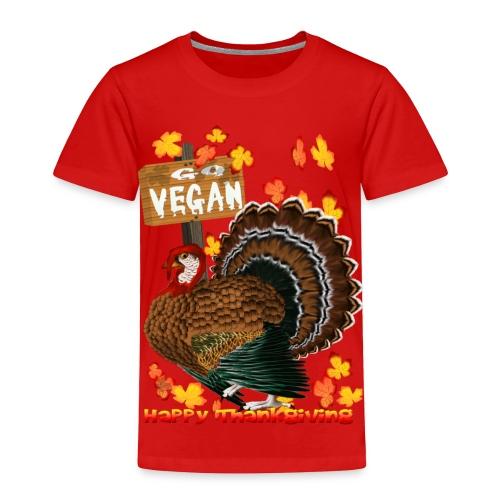 Go Vegan!! Thanksgiving - Toddler Premium T-Shirt
