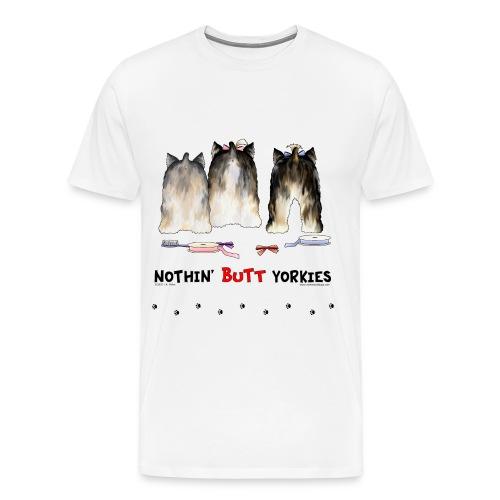 Nothin' Butt Yorkies T-shirt - Men's Premium T-Shirt