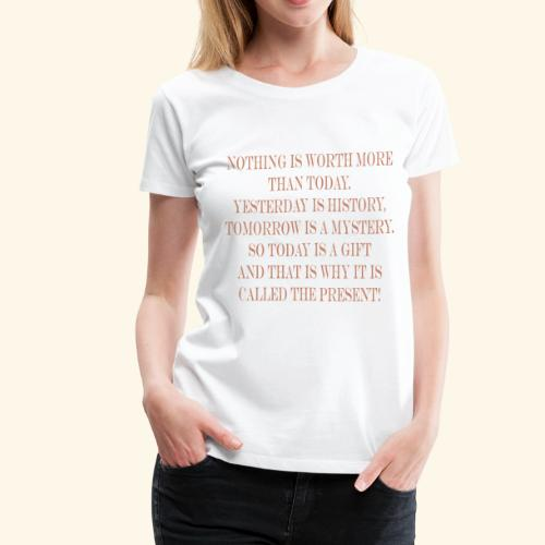 The Present - Women's Premium T-Shirt