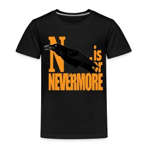 N is for Nevermore! - Toddler Premium T-Shirt