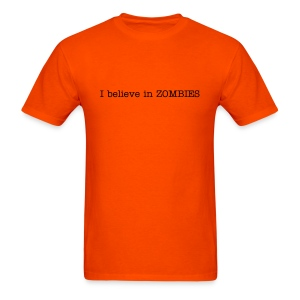 I Believe in ZOMBIES/ Are YOU ready? t-shirt (no graphic) - Men's T-Shirt