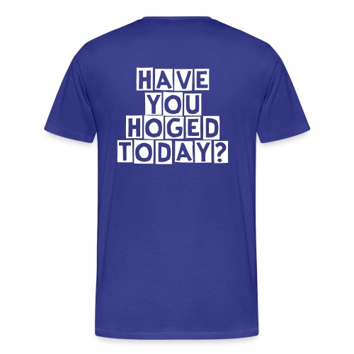 Air Hogz Have You Hogged Today Shirt - Men's Premium T-Shirt