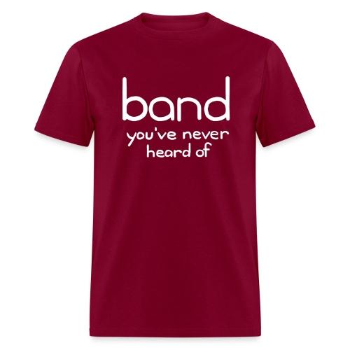 Band You've Never Heard Of Heavyweight T-Shirt - Men's T-Shirt