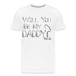 Will You Be My Daddy: Men's 3XLl Tee - Men's Premium T-Shirt