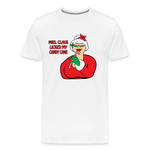 Mrs. Claus Licked My Candy Cane (Men) - Men's Premium T-Shirt