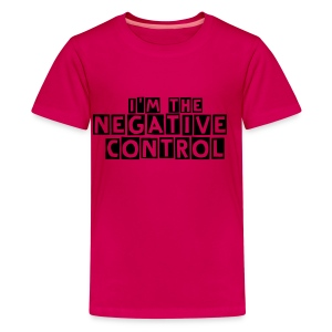 I'm the negative control - Kids' Premium T-Shirt