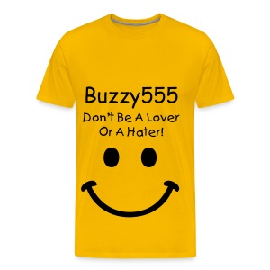 Buzzy555 Don't Be A Lover Or A Hater!! - Men's Premium T-Shirt
