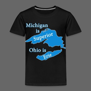 Michigan is Superior Toddler T-Shirt - Toddler Premium T-Shirt