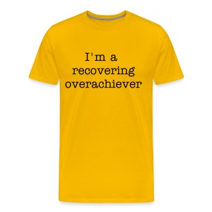 T-shirt I'm a recovering overachiever - Uncomfortable Tees - Men's Premium T-Shirt