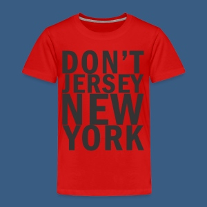 Dont Jersey New York - Toddler Premium T-Shirt