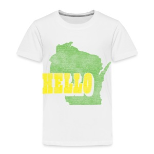 Hello Wisconsin - Toddler Premium T-Shirt