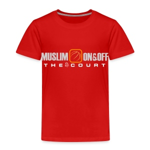 Muslim On&Off the court Children - Toddler Premium T-Shirt