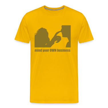 MIND YOUR OWN BUSINESS T-Shirts